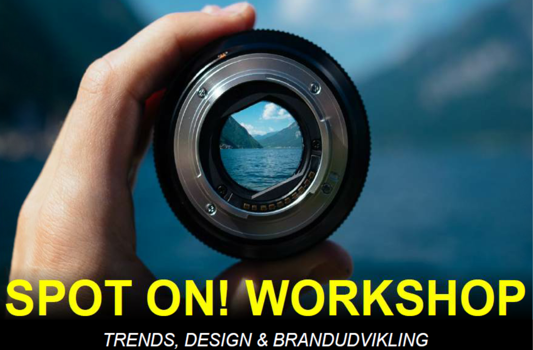Spot On! -Trends, Design- og Brand Workshop